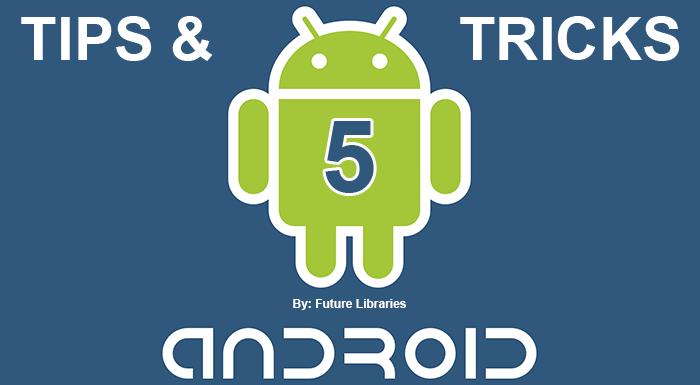 android 5 tips and tricks,android tips and tricks