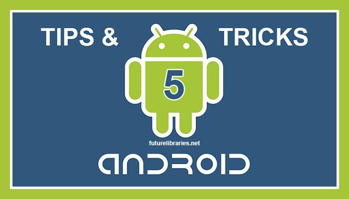 android 5 tips and tricks,android tips and tricks,android lollipop,android 5,tips and tricks,google