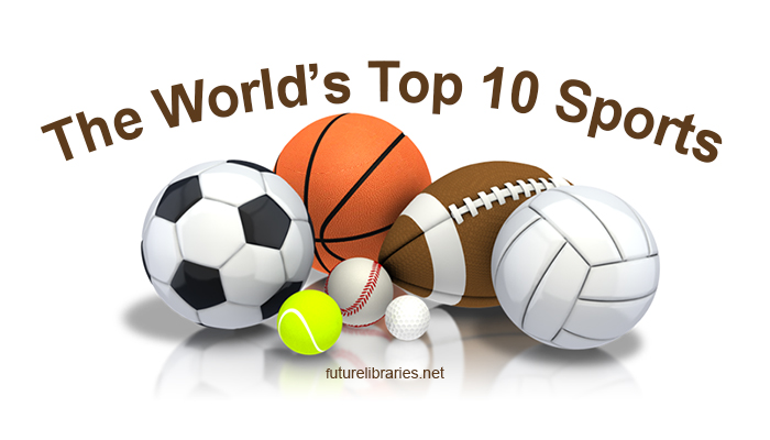 worlds-top-sports-best-biggest-most-popular-largest-guide-tips-pointers-reference-information