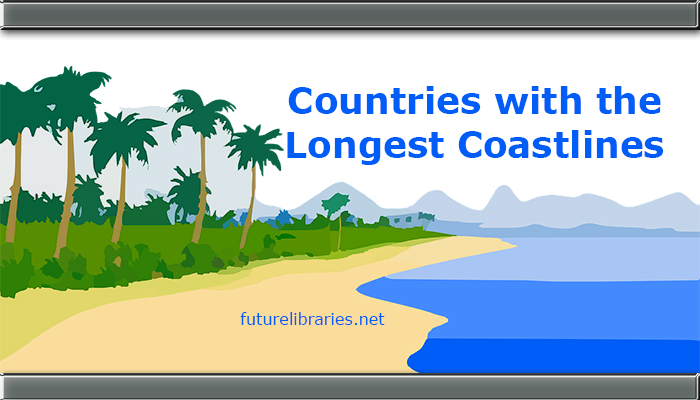 countries with the longest coastlines,longest coast,reference,guide,information