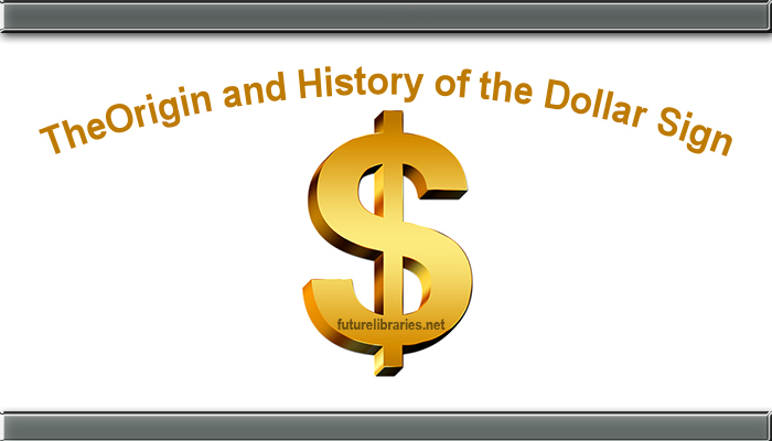 The Origin And History Of The Dollar Sign Future Libraries